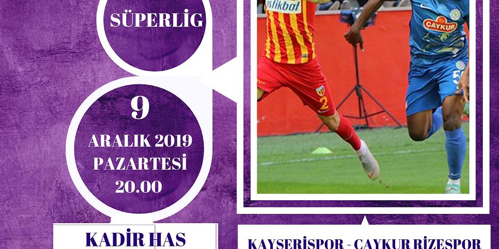 KAYSERİSPOR - ÇAYKUR RİZESPOR - SÜPERLİG