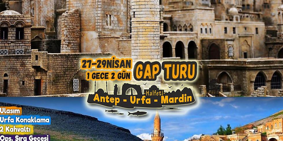 GAP TURU - KAYSERİ ÇIKIŞLI - 27-29 NİSAN