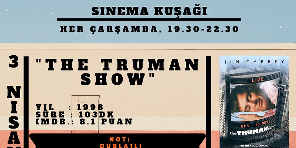 GGBFİ-SİNEMA KUŞAĞI - THE TRUMAN SHOW
