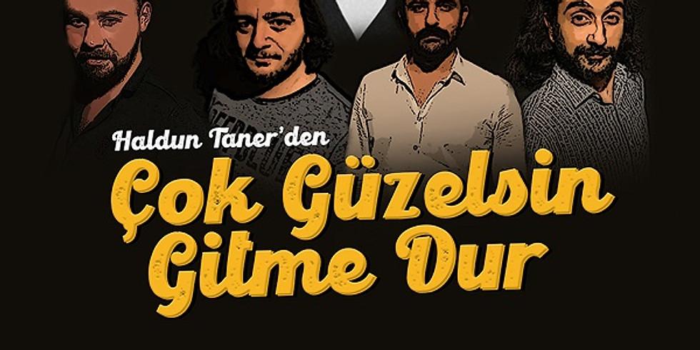 """""""ÇOK GÜZELSİN GİTME DUR"""" - TEKNE SAHNE - 13-14-15 Kasım 2020"""