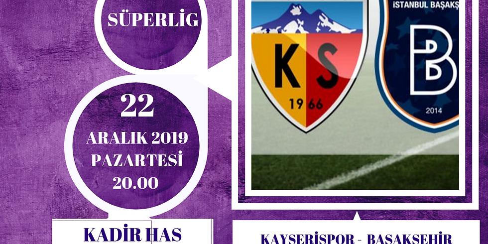 KAYSERİSPOR- BAŞAKŞEHİR - SÜPERLİG