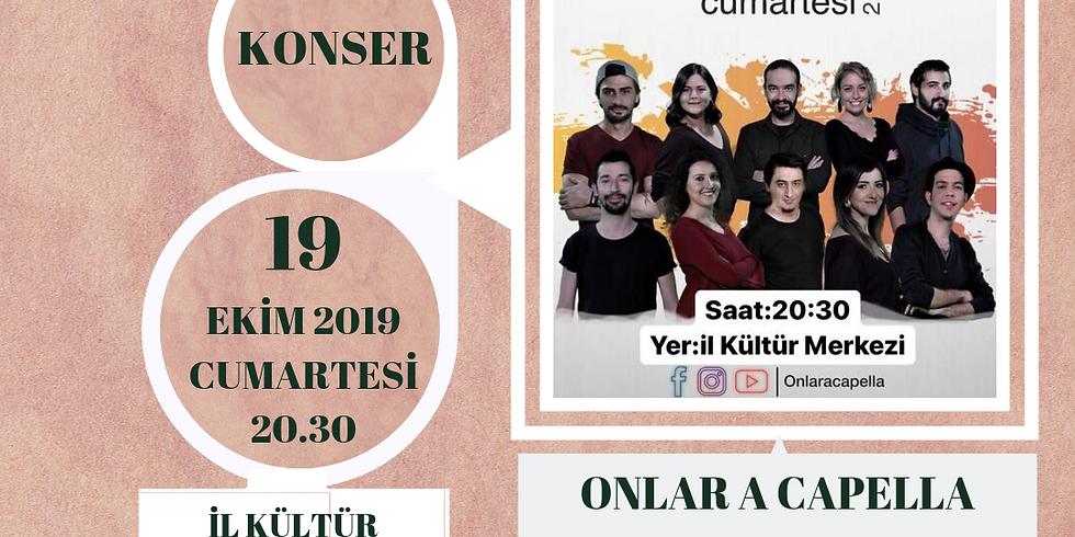 ONLAR A CAPELLA - KONSER - 19 EKİM