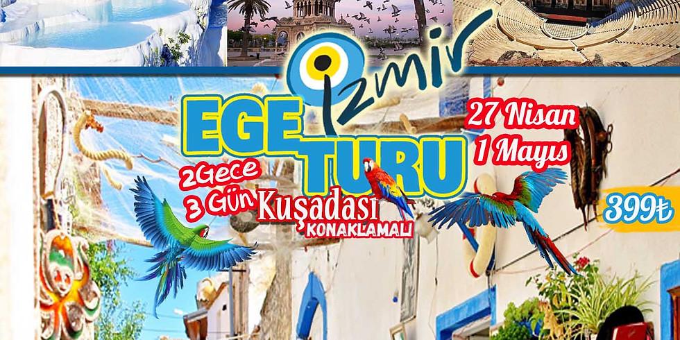 EGE TURU-KAYSERİ ÇIKIŞLI - 27 NİSAN - 1 MAYIS