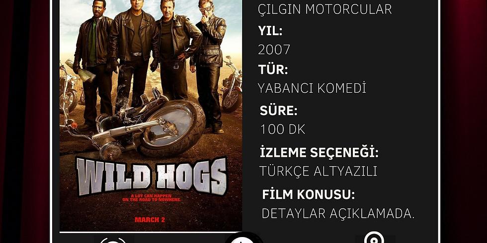 TERAS SİNEMASI SALI - FİLM: WILD HOGS - ÇILGIN MOTORCULAR (Altyazılı)