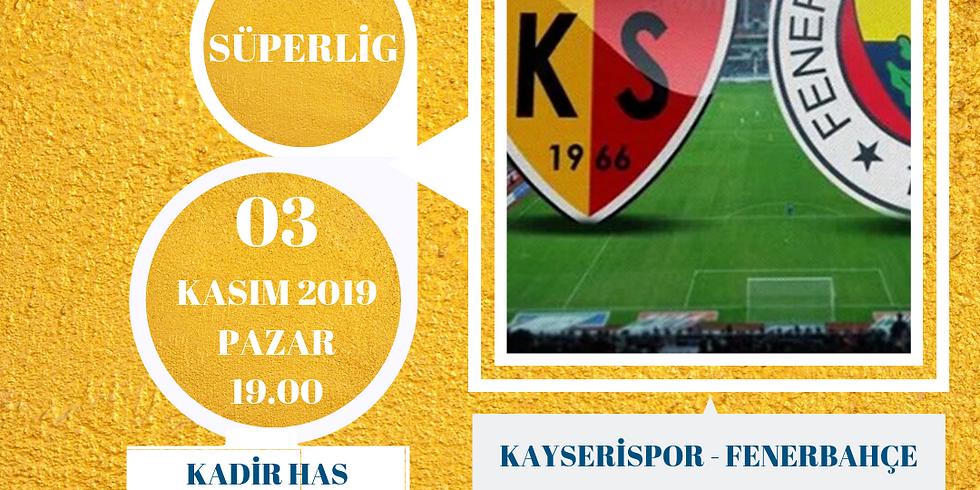KAYSERİSPOR - FENERBAHÇE - SÜPERLİG