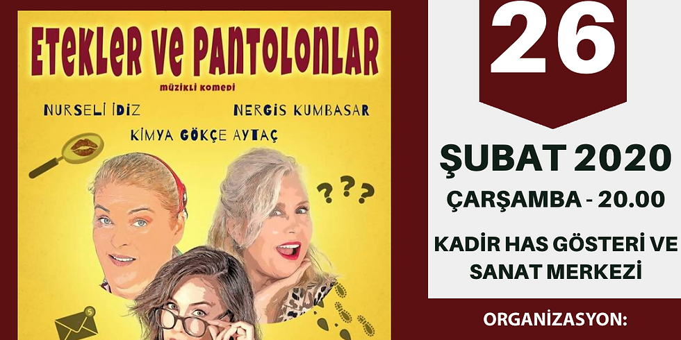 ETEKLER VE PANTOLONLAR - TİYATRO