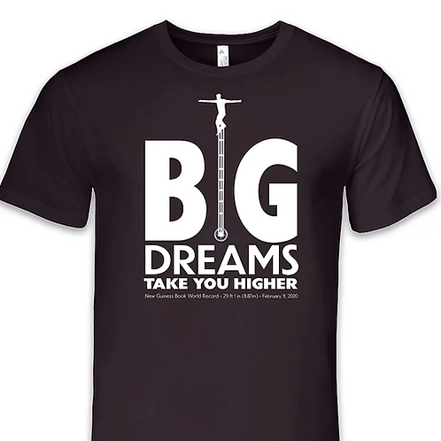 BIG DREAMS TAKE YOU HIGHER Official T-Shirt
