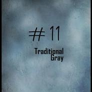 11 Traditional Gray.jpg