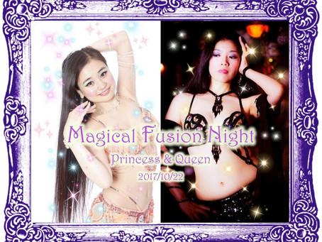 10/22 Magical Fusion Night Princess&Queen