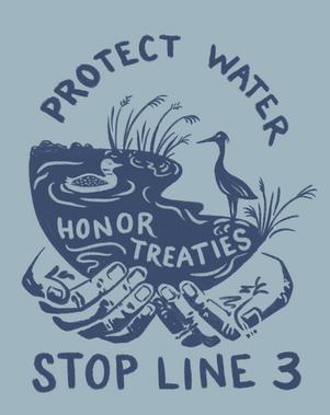 Protect Water, Honor Treaties, Stop Line 3