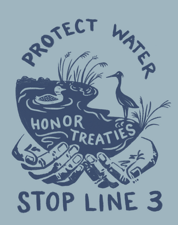 Protect Water, Honor Treaties, Stop Line 3