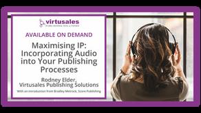 Maximising IP: Incorporating Audio into Your Publishing Processes