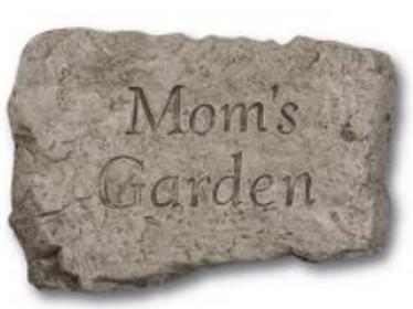 "10"" Stone-Mom's Garden"