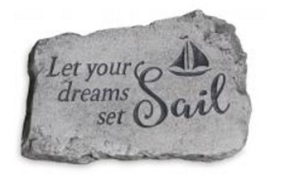 """10"""" stone- let your dreams set sail"""