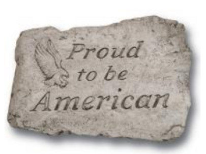 "10"" stone-proud to be an American"