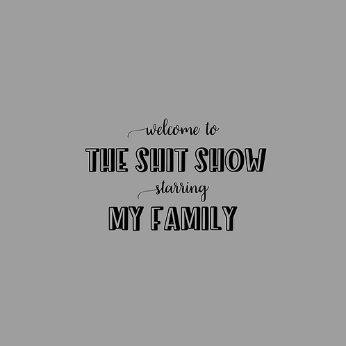 Family Shit Show