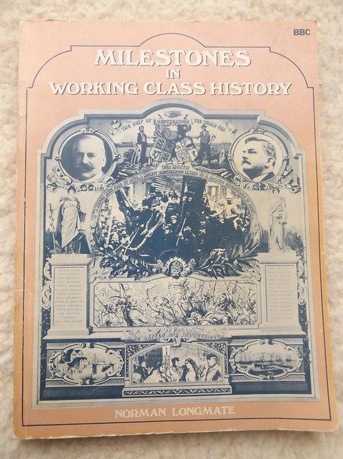 Milestones in Working Class History