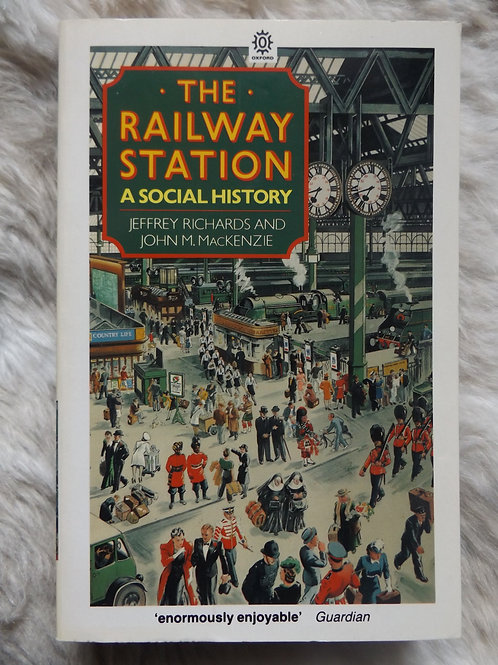The Railway Station: A Social History