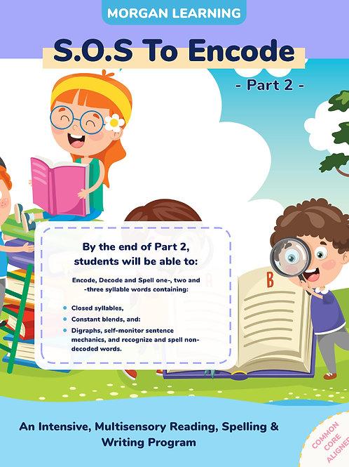 SOS to Encode! Part 2: A Multi-Sensory Reading, Spelling & Writing Program