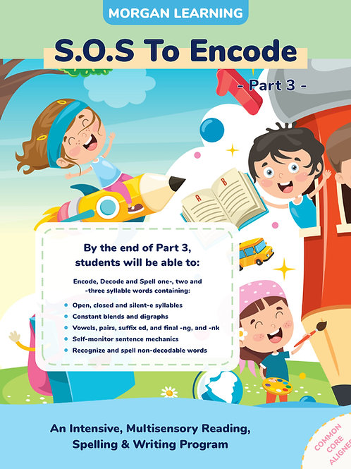 SOS to Encode! Part 3: A Multi-Sensory Reading, Spelling & Writing Program