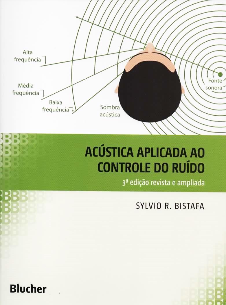 """Llivro """"Acústica aplicada ao controle de ruído"""", de autoria do Prof. Dr. Eng. Sylvio Bistafa."""