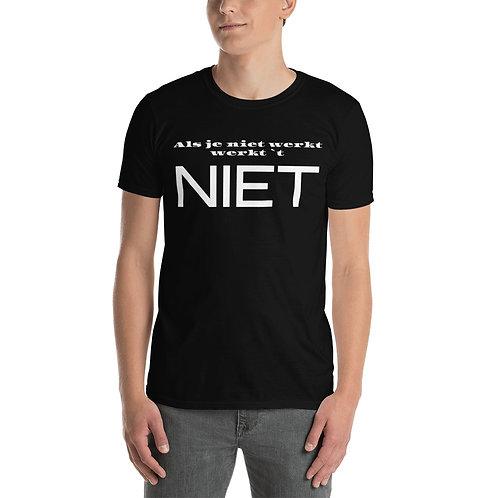 Unisex T-Shirt Als je niet werkt werkt `t NIET