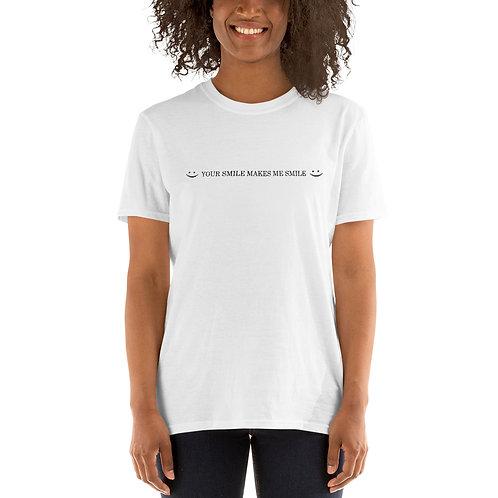 Unisex T-Shirt Your smile makes me smile