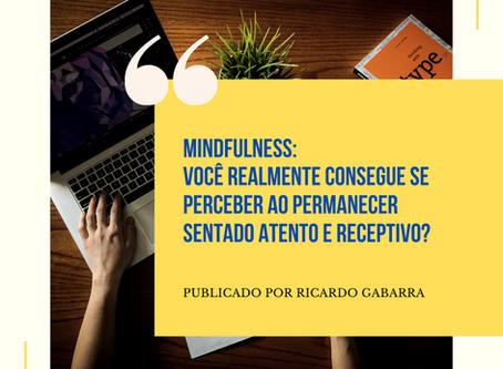 Você se percebe? (Conceitos de Mindfulness)