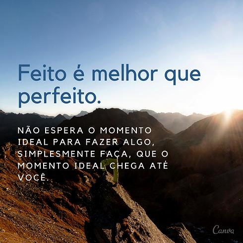 Feito_é_melhor_que_perfeito..png