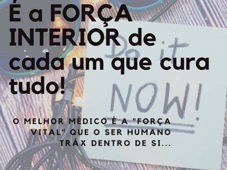 É a FORÇA INTERIOR de cada um que cura tudo!!!