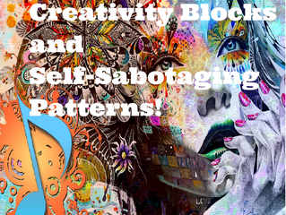 Remove Creativity Blocks and Self-Sabotaging Patterns!