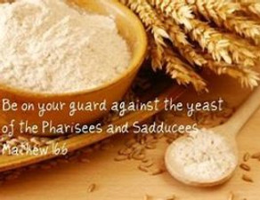 """BEWARE OF THE LEAVEN"""