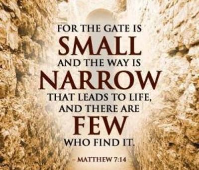 """THE NARROW GATE"""
