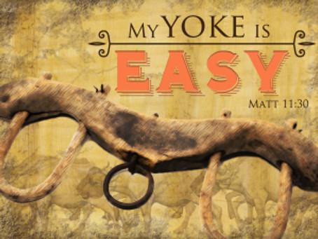 """""""TAKE ON MY YOKE"""""""