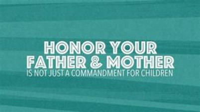 """""""HONOR YOUR PARENTS"""""""