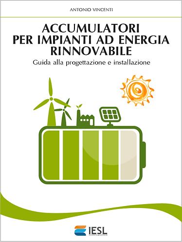 Accumulatori per impianti ad energia rinnovabile (Versione cartacea)