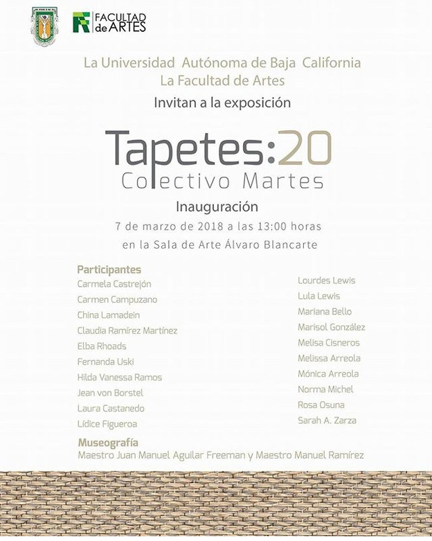 TAPETES: 20, Colectivo MArtes | 7 al  30 de marzo | Sala Alvaro Blancarte, UABC