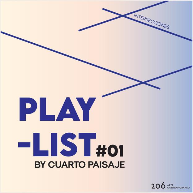 #01 Playlist by Cuarto Paisaje