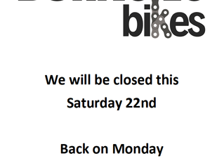 We will be Closed this Saturday 22nd