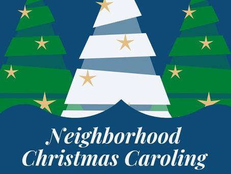 Neighborhood Christmas Caroling