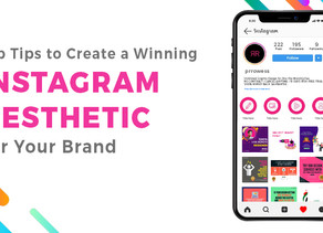 Top Tips to Create a Winning Instagram Aesthetic For Your Brand