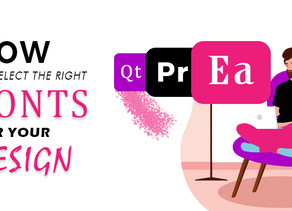 How to Select The Right Fonts For Your Design