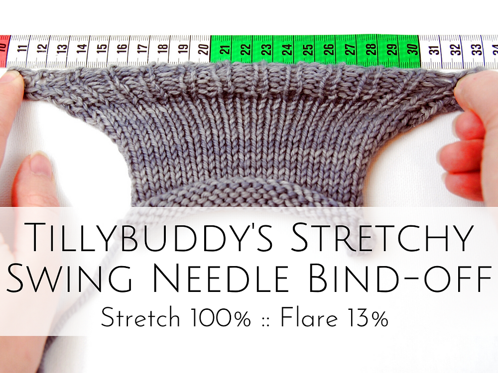 Tillybuddy's Stretchy Swing Needle Bind-off: 100% stretch, 13% flare