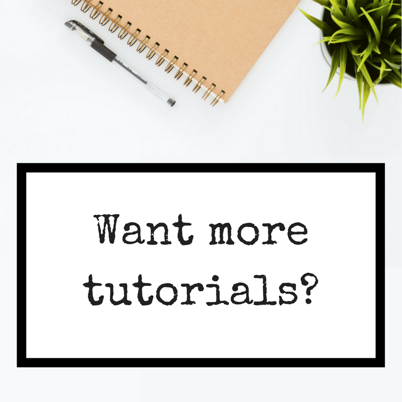 Want more tutorials?