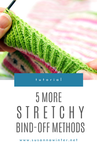 5 More Stretchy Bind-off Methods [TUTORIAL]