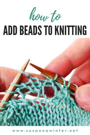 How to Add Beads to Knitting [Tutorial]