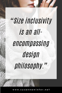 Size inclusivity an all-encompassing design philosophy.