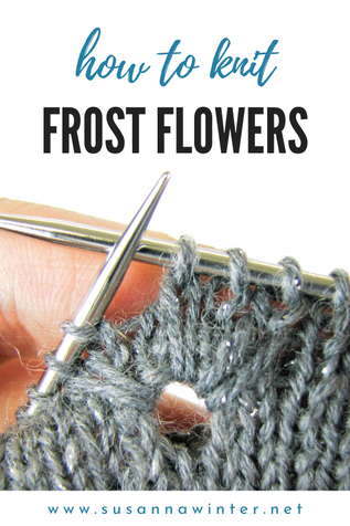 How to Knit Frost Flowers [Tutorial]