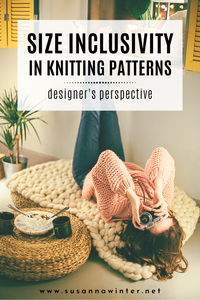 Size Inclusivity in Knitting Patterns: Designer's Perspective