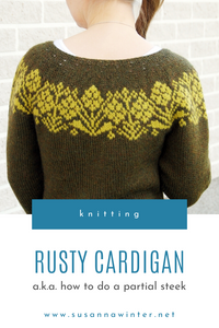 Rusty Cardigan a.k.a how to do a partial steek
